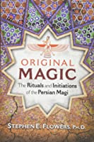Original Magic: The Rituals And Initiations Of