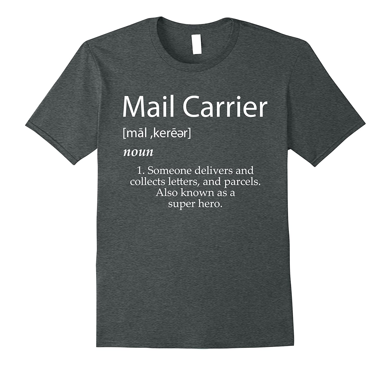 Mail Carrier Definition Shirt - Best Mail Man Gift Idea-PL