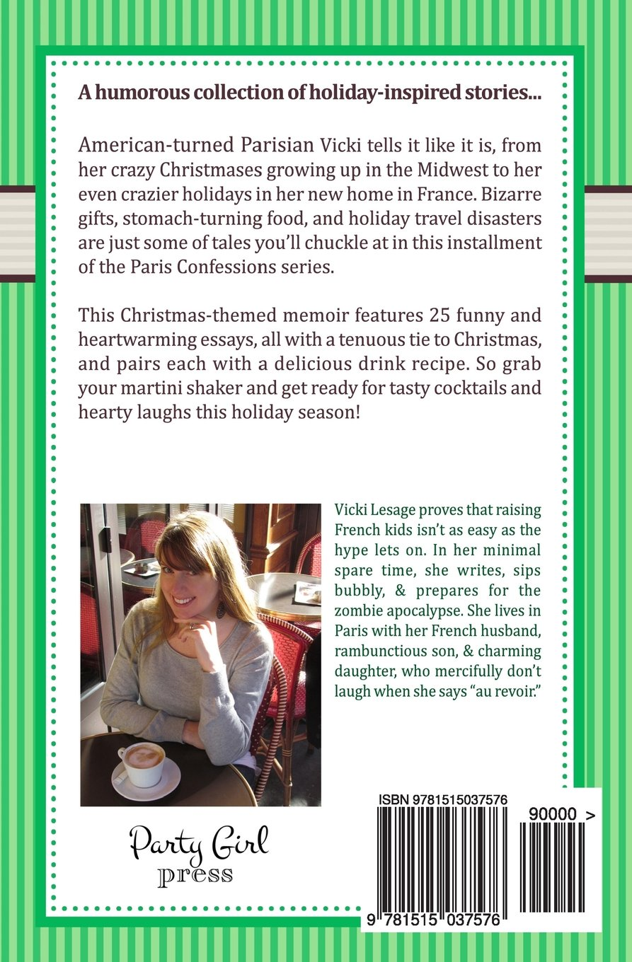 christmas confessions and cocktails a humorous holiday memoir christmas confessions and cocktails a humorous holiday memoir sassy drink recipes vicki lesage 9781515037576 com books