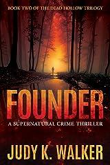 Founder: A Supernatural Crime Thriller (Dead Hollow Book 2) Kindle Edition