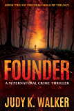Founder: A Supernatural Crime Thriller (Dead Hollow Book 2)