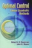 Optimal Control: Linear Quadratic Methods (Dover Books on Engineering)