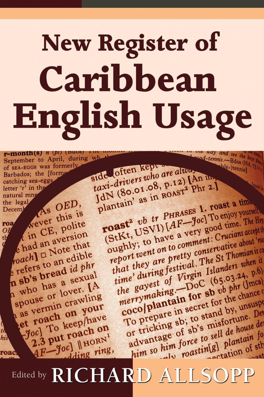 NEW REGISTER OF CARIBBEAN ENGLISH USAGE: Amazon.co.uk: Richard Allsopp:  9789766402280: Books