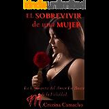 El SOBREVIVIR de una MUJER: La Esperanza del Amor En Busca de la Felicidad (Spanish Edition)