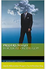 Prayers To-Go for Those on The Go!!! Kindle Edition