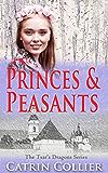 Princes and Peasants (The Tsar's Dragons Book 2)