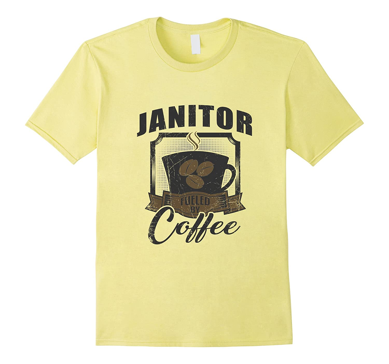 aa2c56e891 Janitor Fueled By Coffee Funny T-Shirt-PL – theteejob