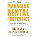 The Book on Managing Rental Properties: Find, Screen, and Manage Tenants with Fewer Headaches and Maximum Profits (BiggerPock