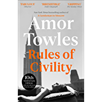 Rules of Civility: The stunning debut by the million-copy bestselling author of A Gentleman in Moscow