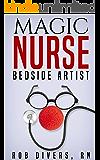 Magic Nurse - Bedside Artist