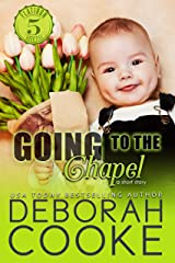Going to the Chapel: Two Weddings & A Baby (Flatiron Five Book 5) Kindle Edition