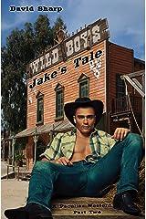 Jake's Tale: Wild Boys — A Peculiar Western Part II Kindle Edition