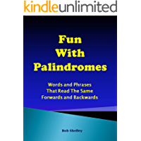 Fun with Palindromes: Words and Phrases that Read the Same Forwards and Backwards