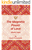 The Magnetic Power of Love (Bhakti Yoga) (English Edition)