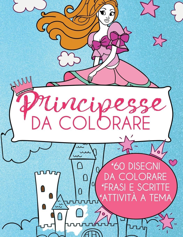 Immagini Principesse Da Colorare.Amazon Com Principesse Da Colorare Libro Da Colorare Per Bambini