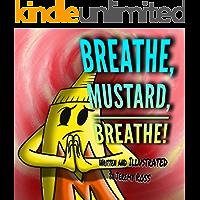 Breathe, Mustard, Breathe! (Mustard Series Book 2)