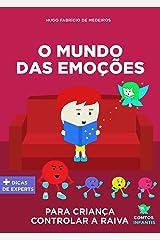 Livro infantil para o filho lidar a raiva.: O Mundo das Emoções: livro infantil para lidar com raiva, agressividade, crises de raiva. (Contos infantis que inspiram. 7) eBook Kindle