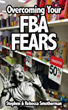 Overcoming Your FBA Fears (English Edition)