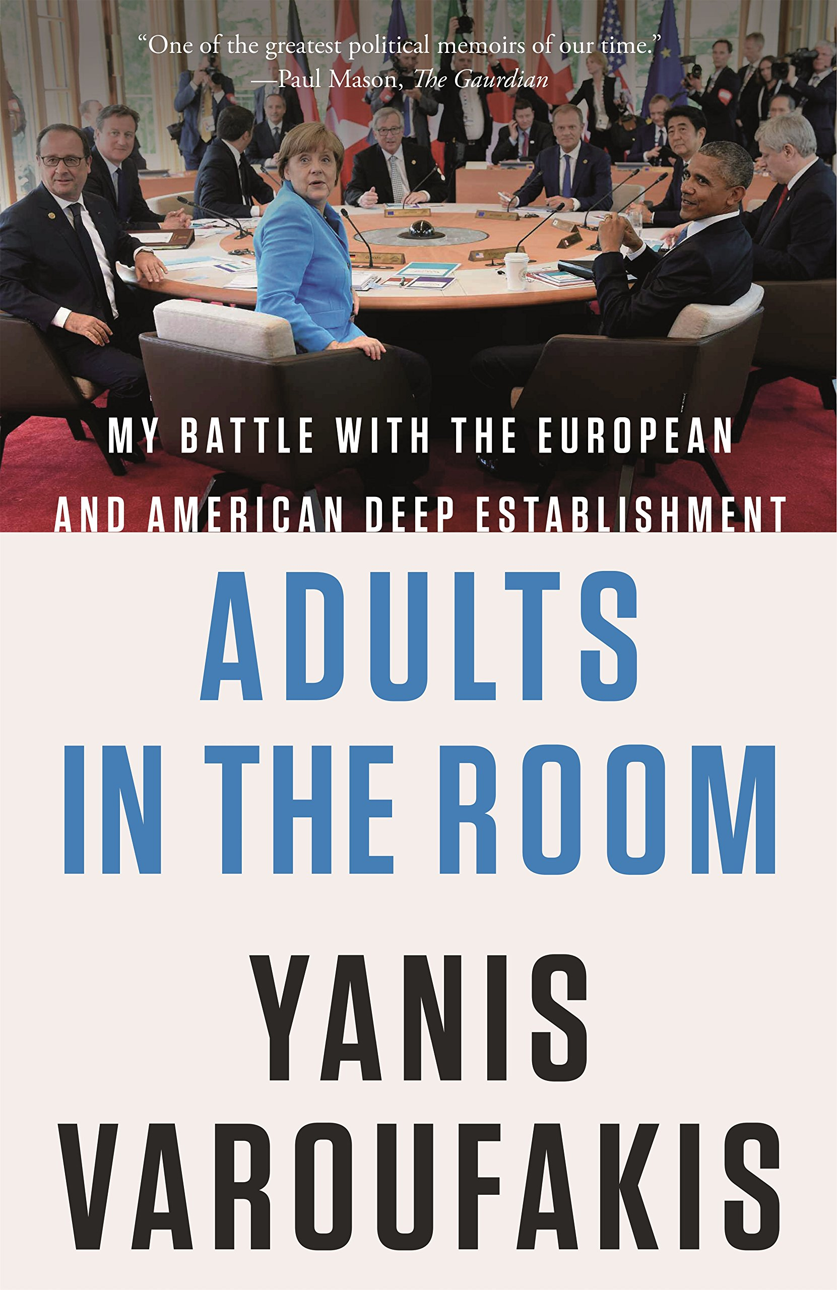 Adults in the Room: My Battle with the European and American Deep Establishment por Yanis Varoufakis