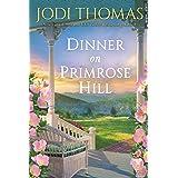 Dinner on Primrose Hill: A Heartwarming Texas Love Story (A Honey Creek Novel)
