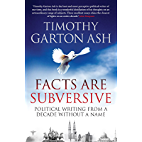 Facts are Subversive: Political Writing from a Decade without a Name (English Edition)