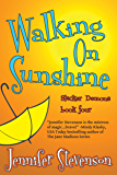 Walking On Sunshine: A Slacker Demons Novel