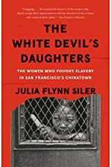The White Devil's Daughters: The Women Who Fought Slavery in San Francisco's Chinatown Kindle Edition