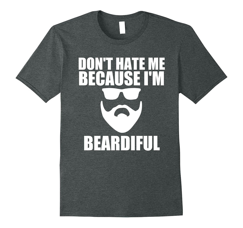 99070b1dc Funny Husband Don't Hate Me Because I'm Beardiful T Shirt-TH - TEEHELEN