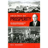 Architect of Prosperity: Sir John Cowperthwaite and the Making of Hong Kong
