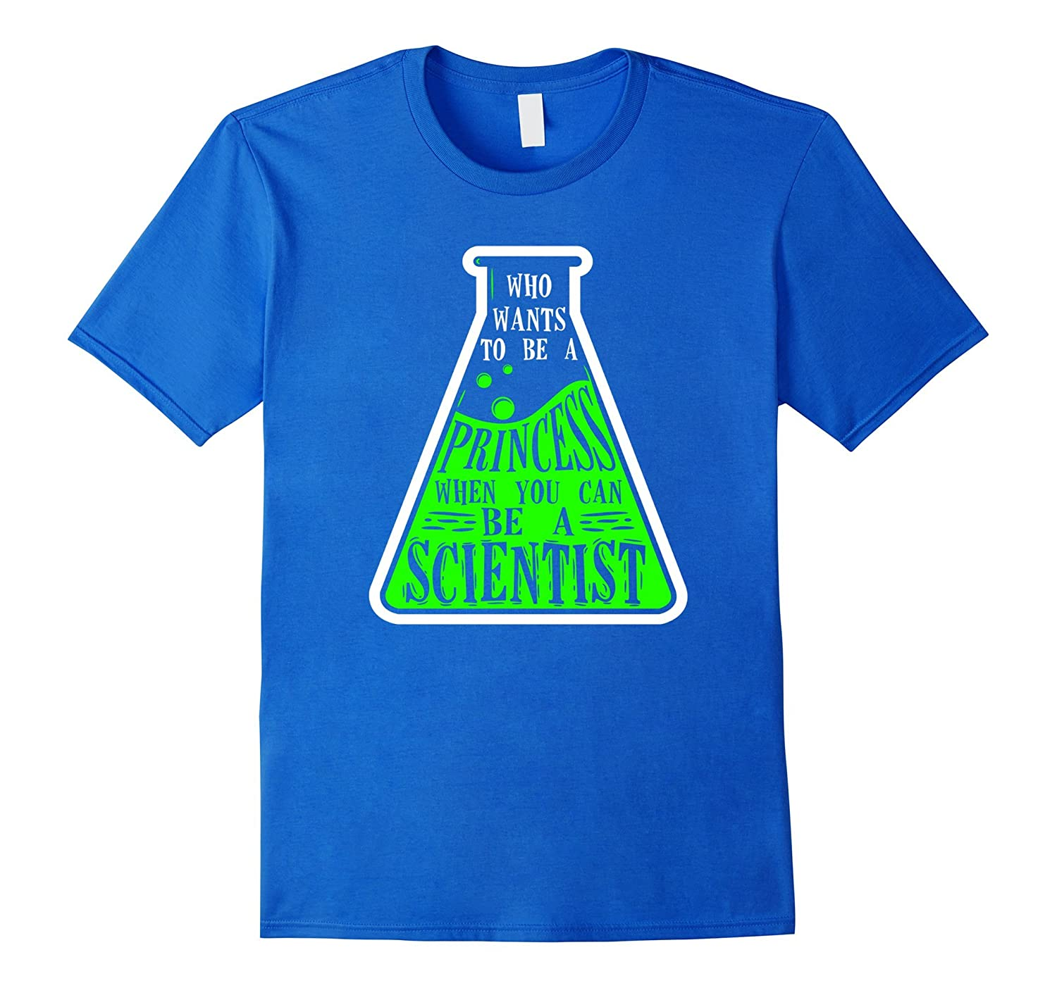 Who Wants To Be A Princess Can Be A Scientist T-Shirt-ANZ