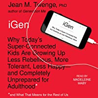 iGen: The 10 Trends Shaping Today's Young People - and the Nation