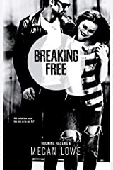 Breaking Free (Rocking Racers Book 6) Kindle Edition