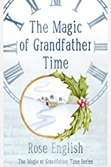 The Magic of Grandfather Time (The Magic of Grandfather Time Series Book 1) Kindle Edition