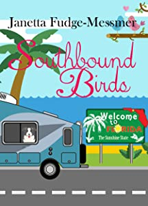 Southbound Birds: Christian Comedy with more funnies than Florida has palm trees