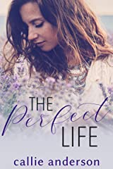 The Perfect Life Kindle Edition