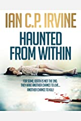 Haunted From Within: A gripping crime thriller Kindle Edition