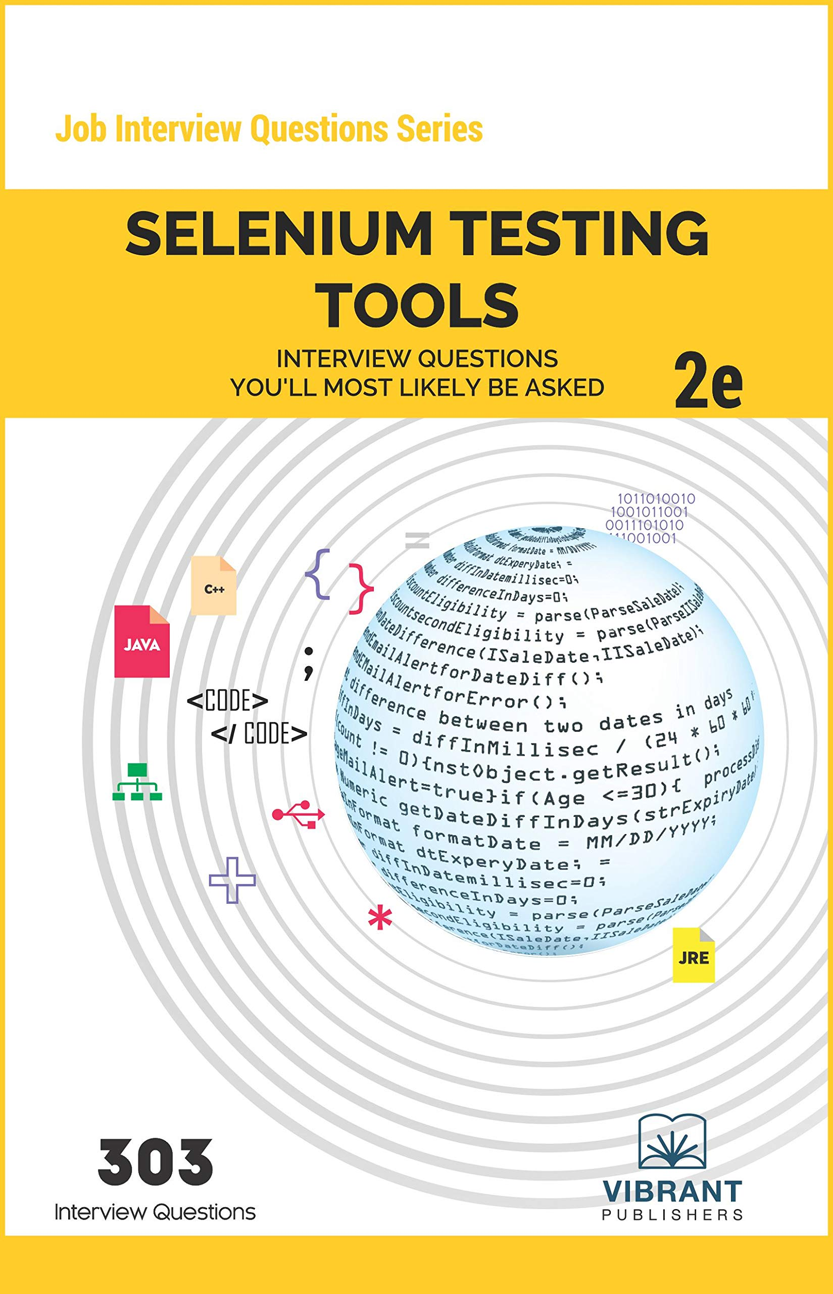Selenium Testing Tools Interview Questions You'll Most Likely Be Asked: Second Edition