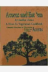 Acorns and Eat 'Em: A How-To Vegetarian Cookbook, Complete Directions for Harvesting, Preparing, Cooking Acorns Plastic Comb