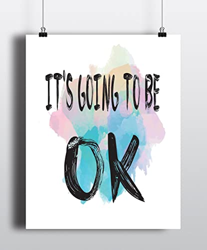 Amazoncom Its Going To Be Ok Quote Print Archival Art Print