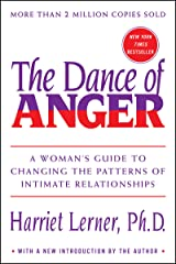 The Dance of Anger: A Woman's Guide to Changing the Patterns of Intimate Relationships Kindle Edition