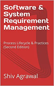 Software & System Requirement Management: Process Lifecycle & Practices (Second Edition)