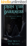 From The Darkness: Dragons' House Book 1