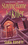 Staying Home Is A Killer (An Ellie Avery Mystery Book 2)