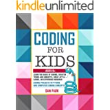 CODING FOR KIDS: Learn the Basic of Coding, Scratch terms and concepts, Creat App and Games, No Experience Required. Coding P