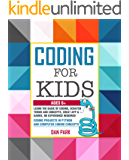 CODING FOR KIDS: Learn the Basic of Coding, Scratch terms and concepts, Creat App and Games, No Experience Required…