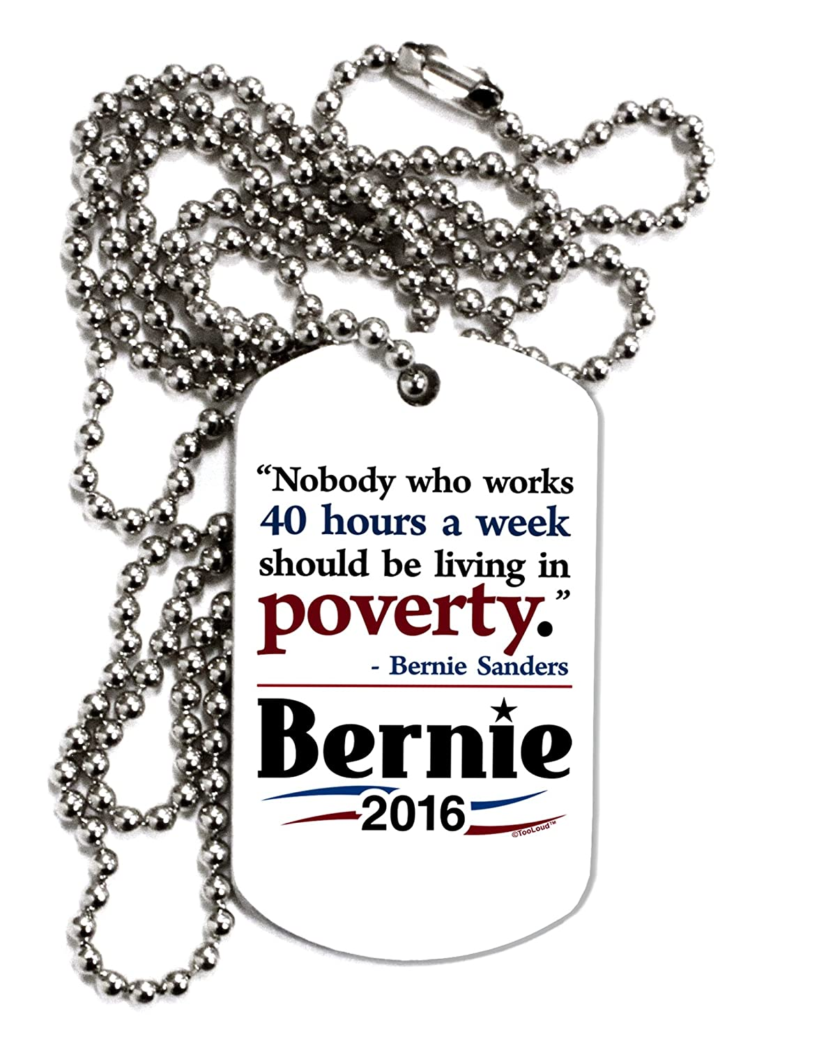 TooLoud Bernie on Jobs and Poverty Adult Dog Tag Chain Necklace