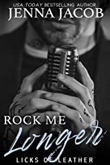 Rock Me Longer (Licks Of Leather Book 1) Kindle Edition