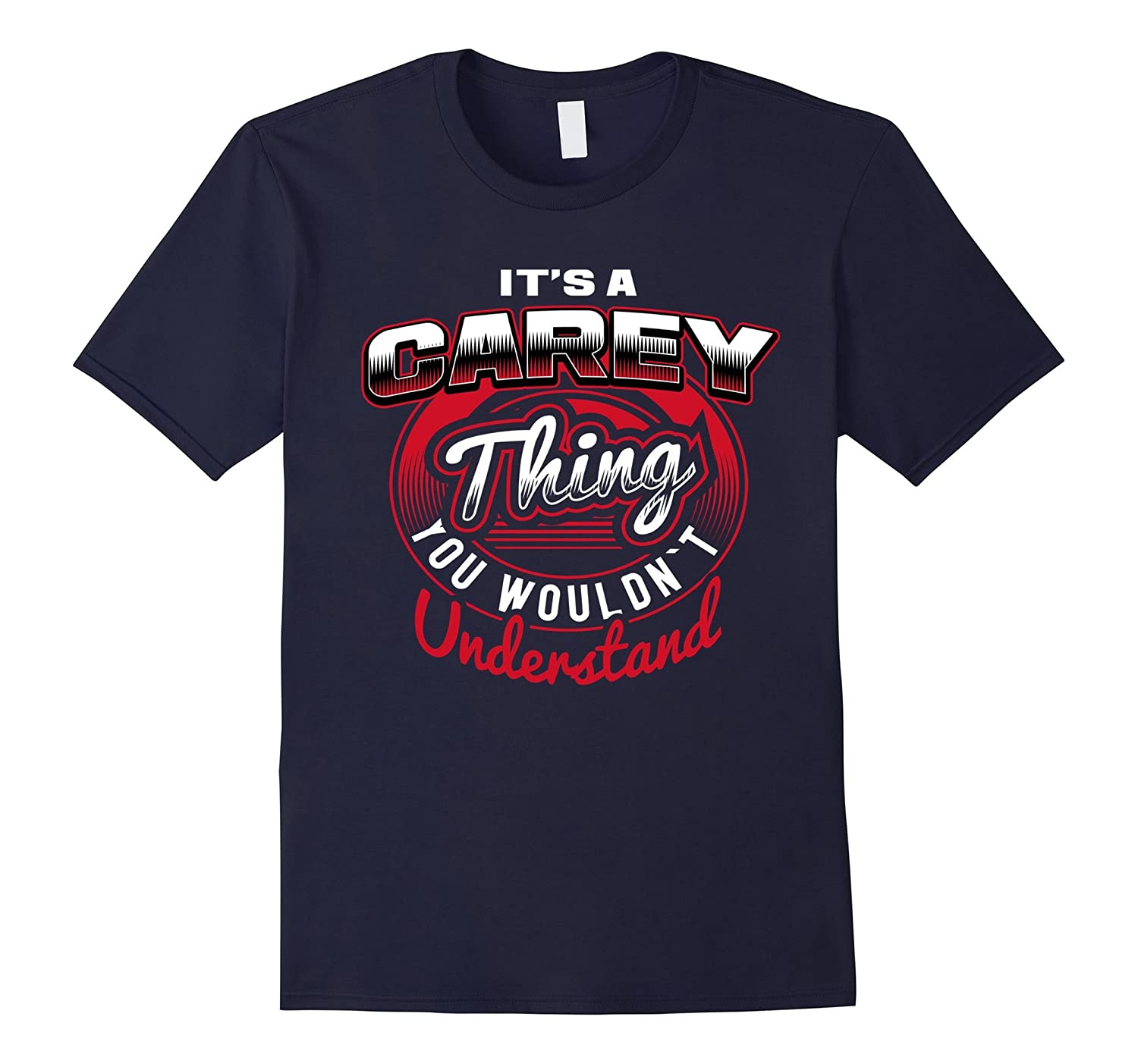 CAREY Name T-Shirts: It's A CAREY Thing-FL