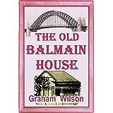 The Old Balmain House (Old Balmain House - Second Edition Book 1)