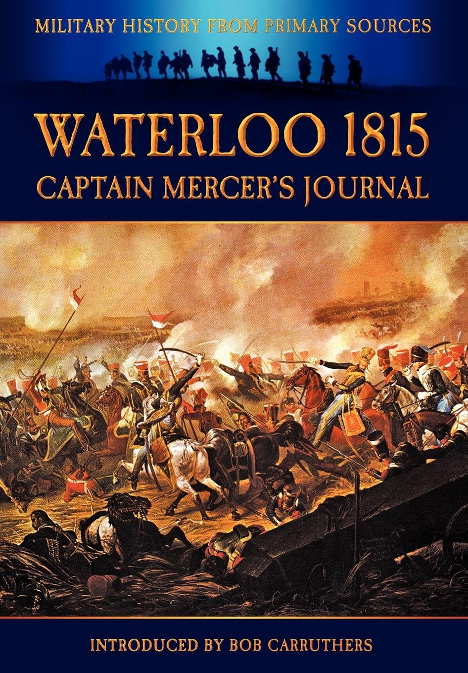 Download Waterloo 1815 - Captain Mercer's Journal (Military History from Primary Sources) PDF
